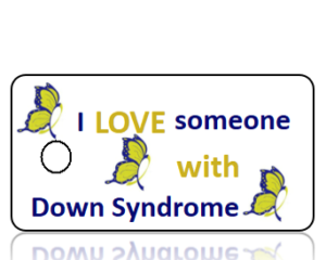 Awareness- I love someone with Down Syndrome