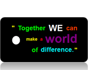 Together We Can Make a World of Difference