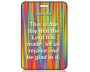 Psalm 118:24 Bible Scripture Bag Tag