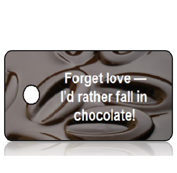 Appreciation12 - Forget Love - I'd rather fall in chocolate!