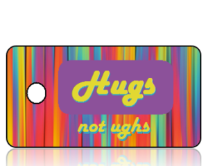 Hugs Not Ughs Key Tag