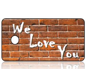 We Love You Key Tag