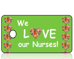 We Love Our Nurses Key Tags