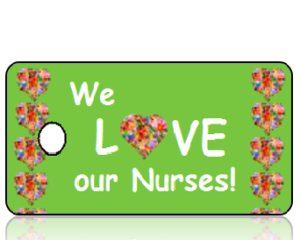 We Love Our Nurses Key Tags