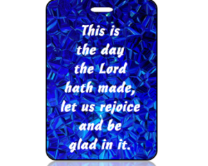 Psalm 118 vs 24 Bible Scripture Bag Tag