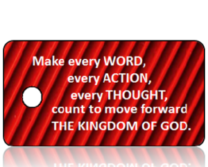 Make every word....The Kingdom of God Inspirational Key Tag
