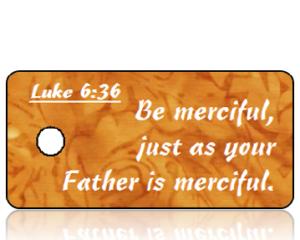 Luke 6 vs 36 - Orange Brown Watercolor Scripture Tag