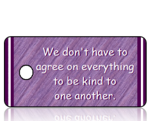 We Don't Have to Agree on Everything Key Tag